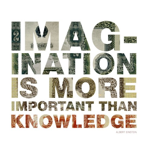 imagination is more important than knowledge Imagination is more important than knowledge - albert einstein quotes from brainyquotecom.
