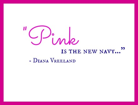 Diana Vreeland Pink Quote